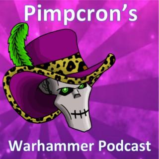 Pimpcron's Warhammer Podcast