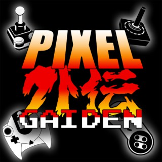 Pixel Gaiden Gaming Podcast