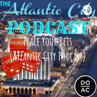 Place Your Bets - The Atlantic City Podcast