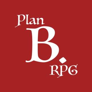 Plan B. RPG's Podcast