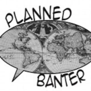 Planned Banter