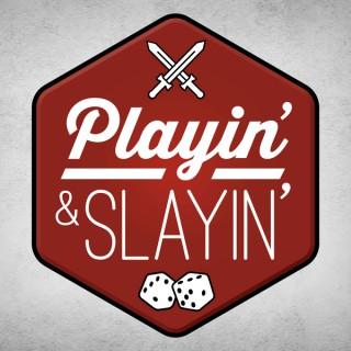 Playin' & Slayin'