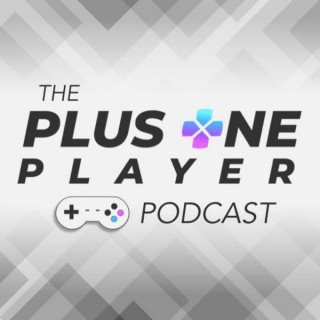 Plus One Player: The Video Games Podcast
