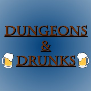 Podcast – Dungeons and Drunks