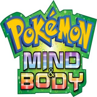 Pokemon Mind & Body