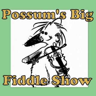Possum's Big Fiddle Show