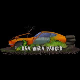 Ran When Parked