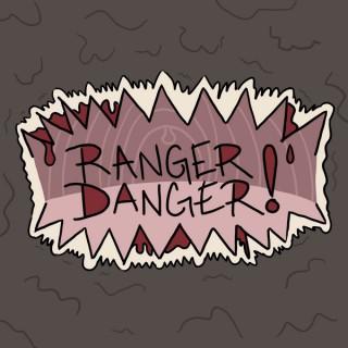 Ranger Danger!