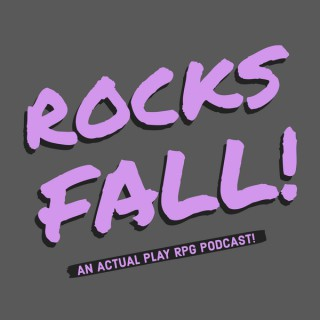 Rocks Fall!