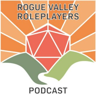 Rogue Valley Roleplayers Podcast