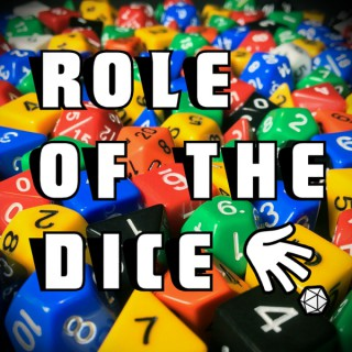 Role of the Dice Podcast