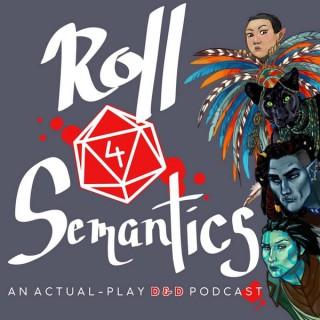 Roll 4 Semantics
