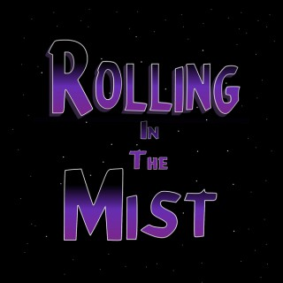 Rolling in the Mist
