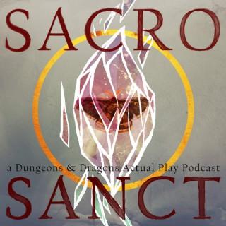 Sacrosanct || A Dungeons & Dragons Actual Play Podcast