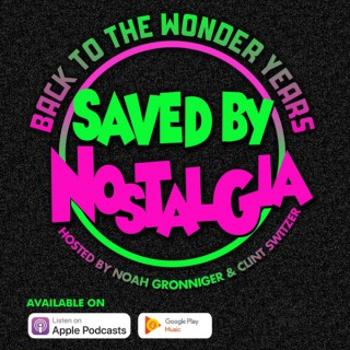 Saved by Nostalgia Podcast