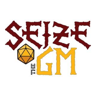 Seize the GM