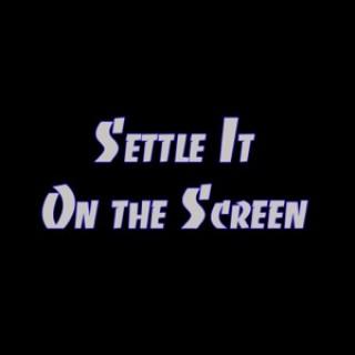 Settle It On the Screen