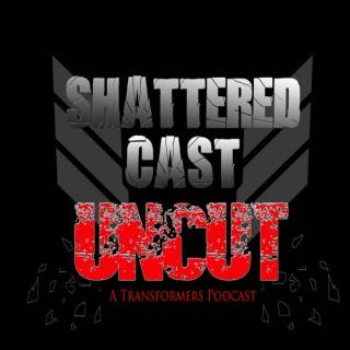 Shattered Cast Uncut