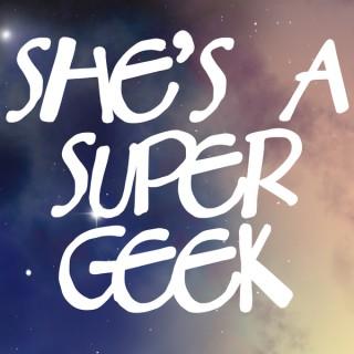 She's A Super Geek