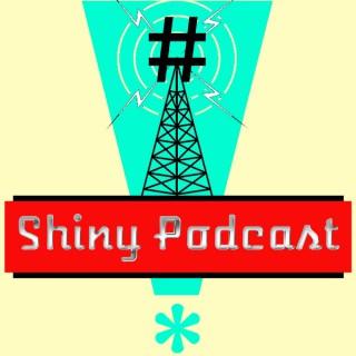 Shiny Podcast