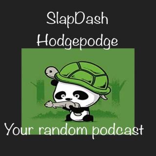SlapDash Hodgepodge