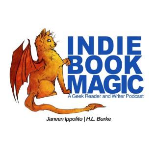 Indie Book Magic - A Geek Reader/Writer Podcast