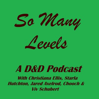 So Many Levels: A D&D Podcast