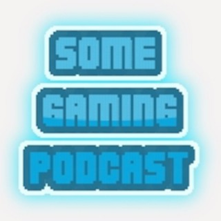 Some Gaming Podcast!