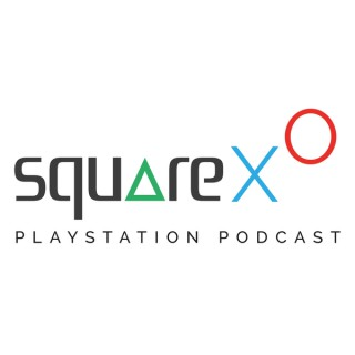 SquareXO - A PlayStation Podcast