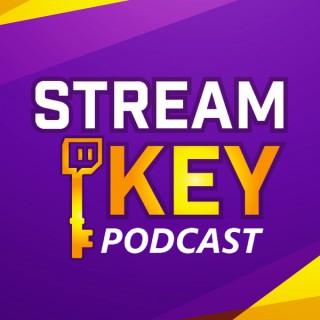 Stream Key Podcast: Twitch Streaming Tips