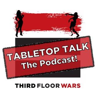 TABLETOP TALK - A Third Floor War's Podcast