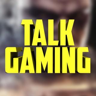 Talk Gaming