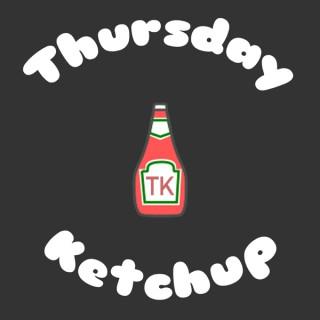 Thursday Ketchup