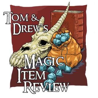Tom & Drew's Magic Item Review