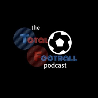 The Total Football Podcast