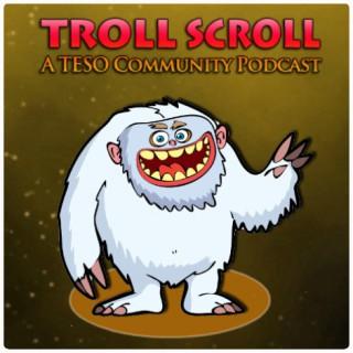 TROLL SCROLL