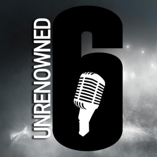 Unrenowned - A Rainbow Six: Siege Podcast