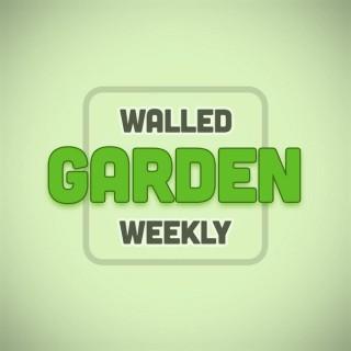 Walled Garden Weekly
