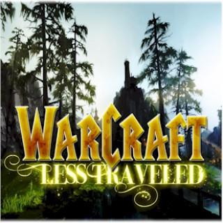 Warcraft Less Traveled : A World of Warcraft Podcast