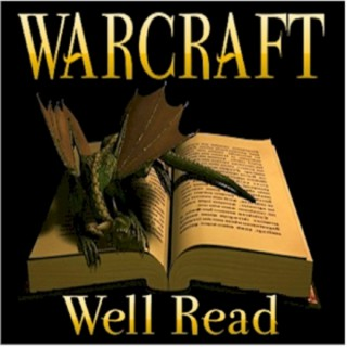 Warcraft Well Read - The World of Warcraft Book Club Podcast