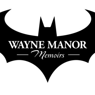 Wayne Manor Memoirs