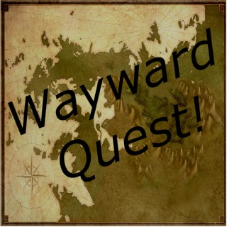 Wayward Quest! - A Dungeons and Dragons / Pathfinder Actual Play RPG