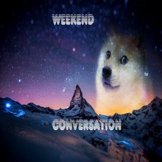 Weekend Conversation