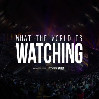 What the World is Watching