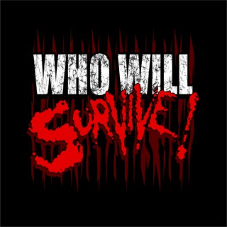 Who Will Survive? Horror Podcast