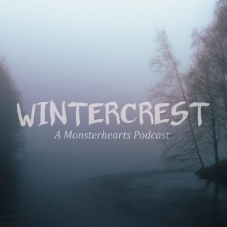 Wintercrest: A Monsterhearts Actual Play Podcast