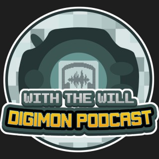 With the Will Digimon Podcast