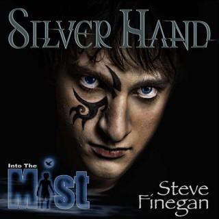 Into the Mist: Silver Hand | Steve Finegan