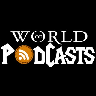 World of Podcasts