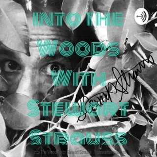 Into The Woods With Stewart Strauss